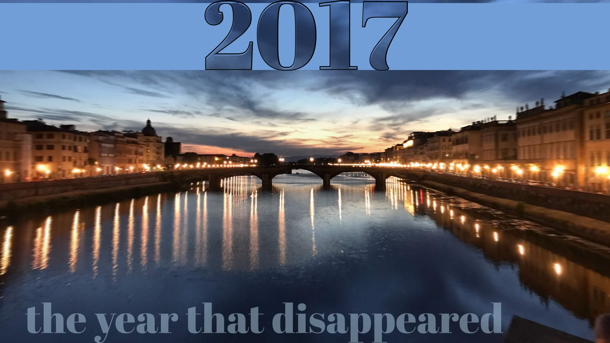 2017 the year that disappeared